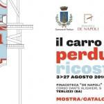 """""""Il carro perduto_ricostruito"""" dal 3 al 27 agosto presso la Pinacoteca """"de Napoli""""."""